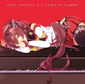 JAZZ VOYAGE 5 / トマト組 入荷予定:2016年12月頃