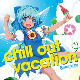 chill out vacation / Silver Forest 入荷予定:2017年08月頃
