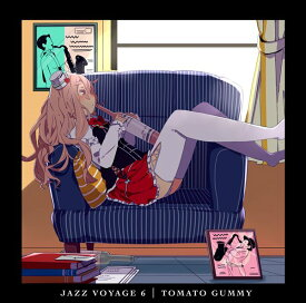 JAZZ VOYAGE 6 / トマト組 発売日:2017-08-14