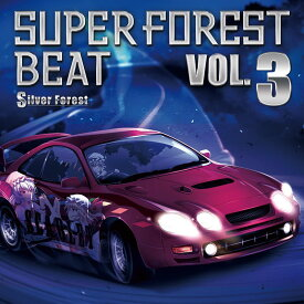 Super Forest Beat VOL.3 / Silver Forest 発売日:2018年04月頃