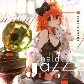 Chaldea Jazz Club 2 / トマト組 発売日:2018年08月頃