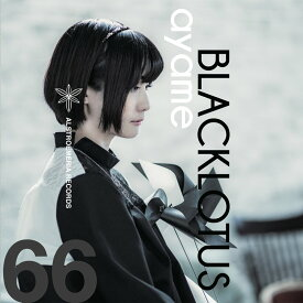 ayame - BLACKLOTUS / Alstroemeria Records 発売日:2018年08月頃