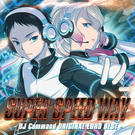 SUPER SPEED WAY -DJ Command ORIGINAL EURO BEST- / Eurobeat Union 発売日:2018年10月頃