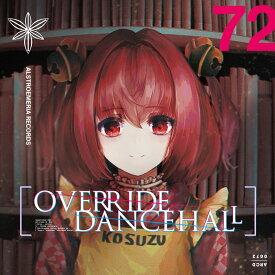 OVERRIDE DANCEHALL / Alstroemeria Records 発売日:2019年08月12日