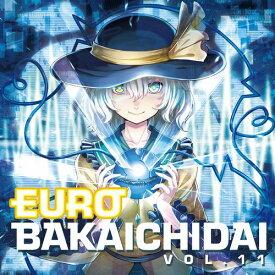 【Eurobeat Union】ユーロバカ一代 VOL.11【通常盤】