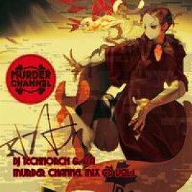 【MURDER CHANNEL】MURDER CHANNEL MIX CD Vol.1 / DJ TECHNORCH & V.A