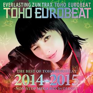 【A-One】THE BEST OF TOHO EUROBEAT 2014-2015 -NON-STOP MEGA MIX by DJ BOSS-