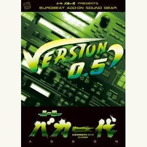 【Eurobeat Union】ユーロバカ一代 VERSION 0.5 DASH