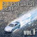 【Silver Forest】Super Forest Beat VOL.1