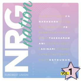 【Eurobeat Union】NRG nation VOL.1