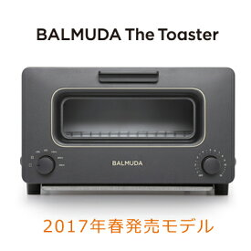 バルミューダ オーブントースター BALMUDA The Toaster スチームトースター K01E-KG ブラック 2017年春モデル 【送料無料】【KK9N0D18P】