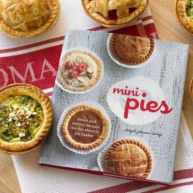 ミニパイメーカー用 レシピ 料理 本 英文Mini Pies: Sweet and Savory Recipes for the Electric Pie Maker