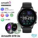 1日24H限定P20倍 日本正規代理店 Amazfit GTR 2e スマートウォッチ Alexa 対応 Bluetooth 軽い 5ATM GPS ストレス管理…