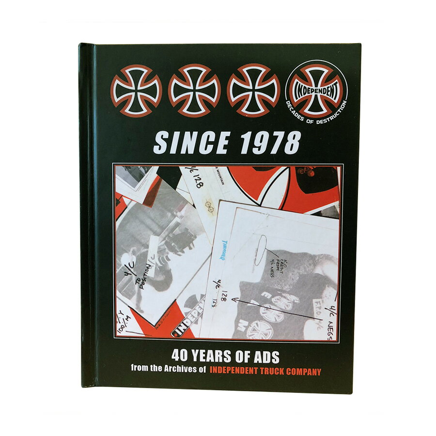 【INDEPENDENT インディペンデント】SINCE 1978 - 40 YEARS OF ADS BOOKブック 本 広告 40周年 限定 スケートボード スケボー sk8 skateboard