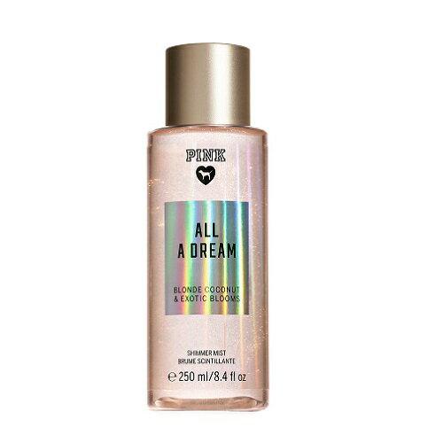 Victoria's Secret ヴィクトリアシークレット PINK ピンク ALL A DREAM Shimmer Mist オール ア ドリーム シマ—ボディーミスト 250ml
