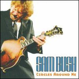 【輸入盤CD】【ネコポス送料無料】Sam Bush / Circles Around Me (サム・ブッシュ)