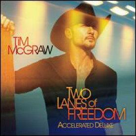 【輸入盤CD】Tim McGraw / Two Lanes Of Freedom (Deluxe Edition) (ティム・マクグロウ)