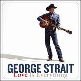 【輸入盤CD】【ネコポス送料無料】George Strait / Love Is Everything (ジョージ・ストレイト)