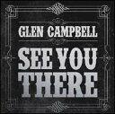 【メール便送料無料】Glen Campbell / See You There (輸入盤CD)(グレン・キャンベル)