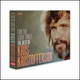 【輸入盤CD】Kris Kristofferson / For The Good Times: Best Of (クリス・クリストオファソン)
