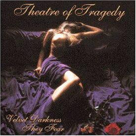 【輸入盤CD】【ネコポス送料無料】Theatre Of Tragedy / Velvet Darkness They Fear