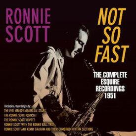 【輸入盤CD】Ronnie Scott / Not So Fast: The Complete Esquire Recordings 1951 (ロニー・スコット)