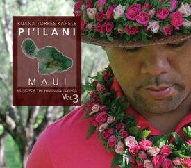 【輸入盤CD】Kuana Torres Kahele / Music For The Hawaiian Islands 3 Pi'Ilani Maui (クアナ・トレス・カヘレ)