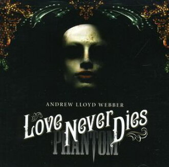 Andrew Lloyd Webber(Original Cast Recording)/Love Never Dies(進口盤CD)(安德魯·勞合·韋伯)