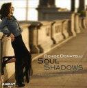 【メール便送料無料】Denise Donatelli / Soul Shadows (輸入盤CD)