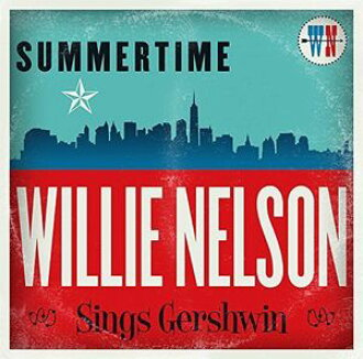 Willie Nelson / Summertime: Willie Nelson Sings Gershwin(进口盘CD)(Willie Nelson)