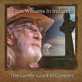 【輸入盤CD】【ネコポス送料無料】Don Williams / Don Williams In Ireland: Gentle Giant In Concert【K2016/4/15発売】(ドン・ウィリアムス)