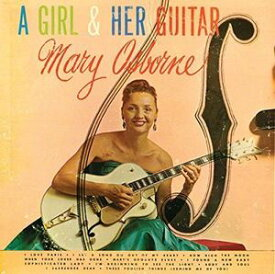 【輸入盤CD】【ネコポス送料無料】Mary Osborne / Girl & Her Guitar (マリー・オズボーン)