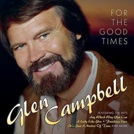 【輸入盤CD】Glen Campbell / For The Good Times 【K2016/6/10発売】(グレン・キャンベル)