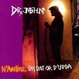 【訳あり】【メール便送料無料】Dr. John / N'Awlinz Dis, Dat, or D'Udda (輸入盤CD)(ドクター・ジョン)