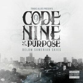 【輸入盤CD】Code 9 & Purpose / Below Sumerian Skies【K2017/2/3発売】