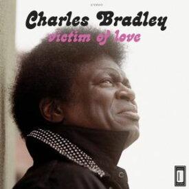 【輸入盤CD】Charles Bradley / Victim Of Love (チャールズ・ブラッドリー)