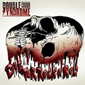 【輸入盤CD】Double Crush Syndrome / Die For Rock N Roll (Metal Box)【K2017/4/7発売】