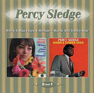 Percy Sledge/When A Man Loves A Woman/Warm&Tender Soul(進口盤CD)(珀西·surejji)