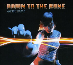 【輸入盤CD】Down To The Bone / Future Boogie (ダウン・トゥー・ザ・ボーン)