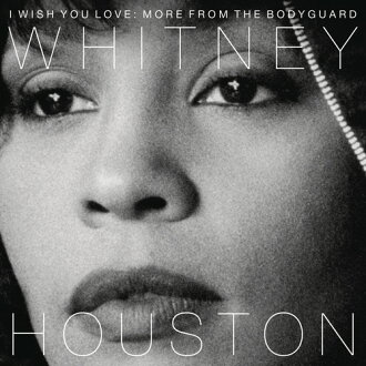 Whitney Houston / I Wish You Love: More From The Bodyguard(進口盤CD)(惠妮·休斯頓)