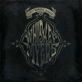 【輸入盤CD】Whiskey Myers / Early Morning Shakes 【2014/2/4発売】(ウイスキー・マイヤーズ)