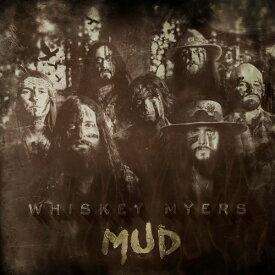 【輸入盤CD】Whiskey Myers / Mud 【K2016/9/9発売】(ウイスキー・マイヤーズ)