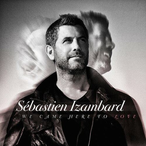 【メール便送料無料】Sebastien Izambard / We Came Here To Love (輸入盤CD)【K2018/2/2発売】