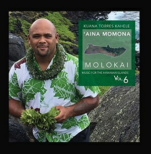 【メール便送料無料】Kuana Torres Kahele / Music Hawaiian Islands Vol. 6 Aina Momona Molokai (輸入盤CD) 【K2017/12/1発売】(クアナ・トレス・カヘレ)