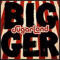 【メール便送料無料】Sugarland/Bigger(輸入盤CD)【K2018/6/8発売】(シュガーランド)