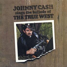 【輸入盤CD】Johnny Cash / Sings The Ballads Of The True West【K2019/10/4発売】(ジョニー・キャッシュ)