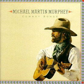【輸入盤CD】【ネコポス100円】Michael Martin Murphey / Cowboy Songs (マイケル・マーティン・マーフィー)