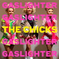 【輸入盤CD】DixieChicks/Gaslighter【K2020/7/17発売】(ディクシー・チックス)