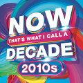 【輸入盤CD】VA/NowThat'sWhatICallADecade2010's(アメリカ盤)【K2020/8/7発売】