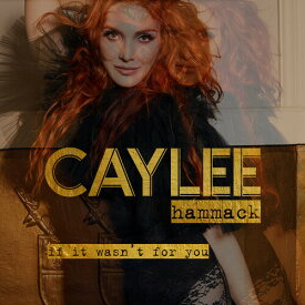 【輸入盤CD】Caylee Hammack / If It Wasn't For You【K2020/8/14発売】